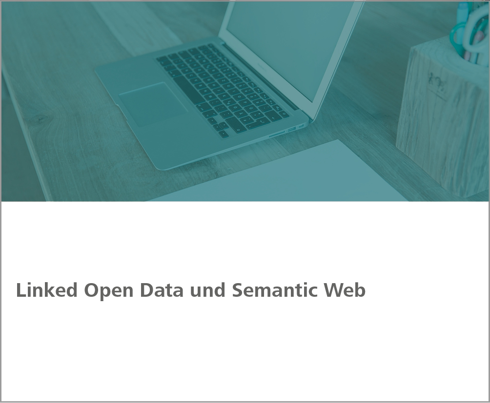 Weiterbildung Linked Open Data und Semantic Web